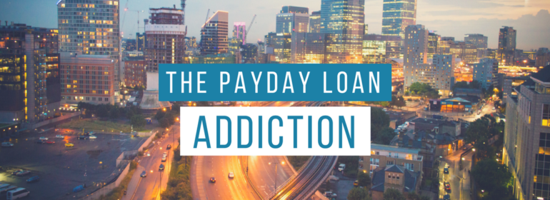 Headline over and image of the city: Addicted to Payday Loans