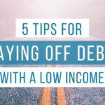 5 Tips for Paying Off Debt With a Low Income