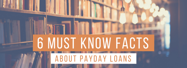 Headline over an image of a library: 6 must know facts about payday loans