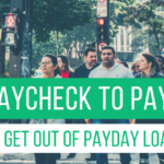 Living Paycheck to Paycheck? How to Get Out of Payday Loan Debt