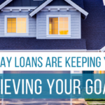 How Payday Loans Are Keeping You From Achieving Your Goals