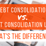 Debt Consolidation VS. A Debt Consolidation Loan: What's the Difference