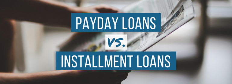 A headline over a photo of a person holding a newspaper. The headline reads: Payday Loans vs. Installment Loans
