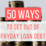 50 Ways to Get Out of Payday Loans Debt