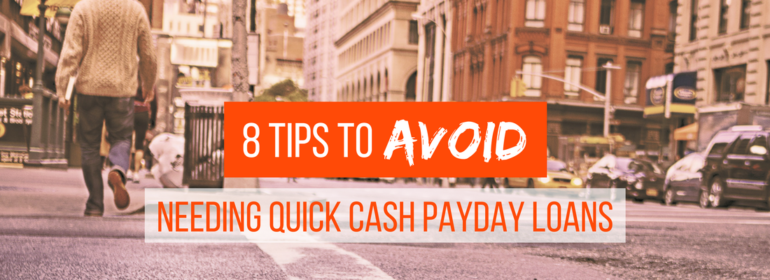 A headline over a photo of the city and a few pedestrians. The headline reads: 8 Tips to Avoid Needing Quick Cash Payday Loans.