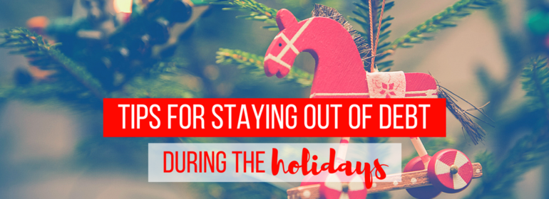 A headline over a photo of an ornament on a Christmas tree. The headline reads: Tips For Staying Out of Debt During the Holidays