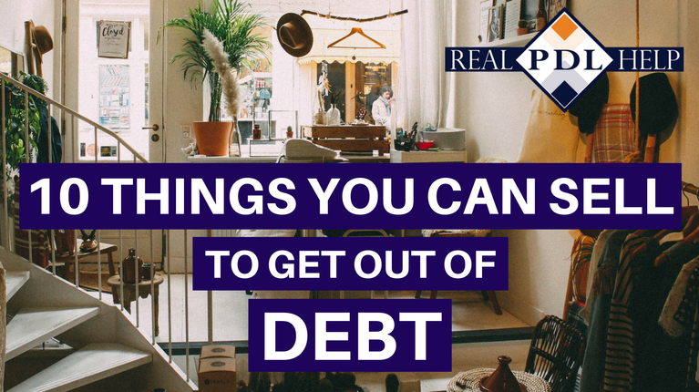 10 Things You Can Sell to Get Out of Payday Loan Debt