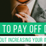 How to Pay Off Debt Without Increasing Your Income